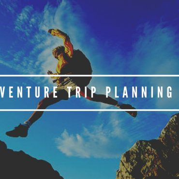 Adventure Trip Planning 101